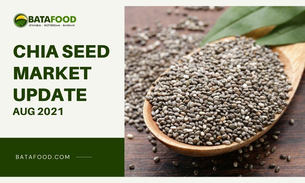 August 2021 Chia Seed Market Update Supplier BATA FOOD Turkey Netherlands